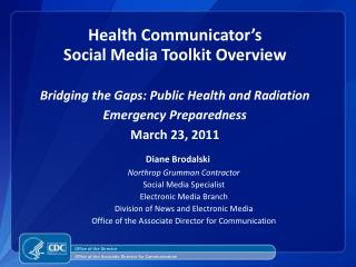 Health Communicator's  Social Media Toolkit Overview  Bridging the Gaps: Public Health and Radiation Emergency Prepared