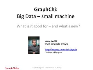 GraphChi: Big Data – small machine
