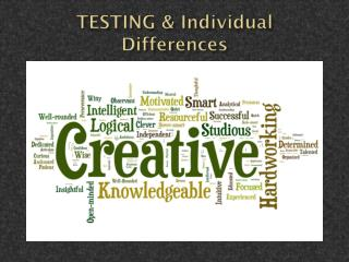 TESTING & Individual Differences