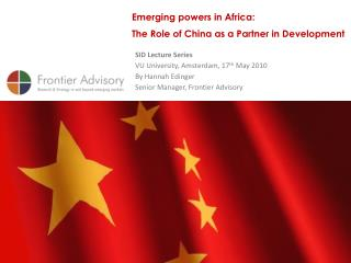 Emerging powers in Africa: 	The Role of China as a Partner in Development