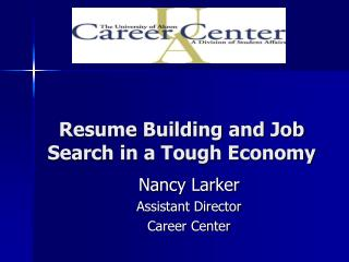 Resume Building and Job Search in a Tough Economy