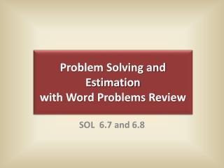 Problem Solving and Estimation  with Word  Problems Review