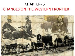 CHAPTER- 5 CHANGES ON THE WESTERN FRONTIER
