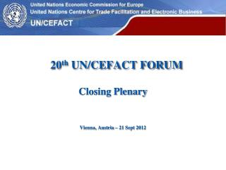 20 th  UN/CEFACT FORUM