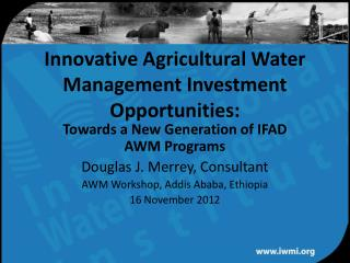 Innovative Agricultural Water Management Investment Opportunities:
