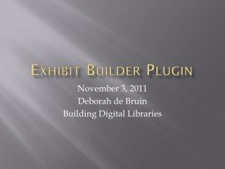 Exhibit Builder Plugin