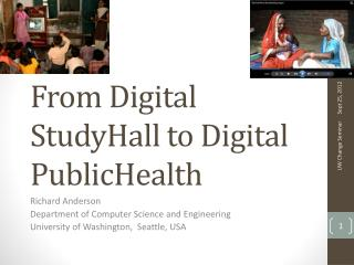 From Digital  StudyHall  to Digital  PublicHealth
