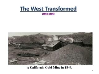 The West Transformed (1860-1896)