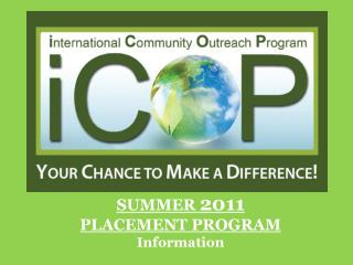 SUMMER  2011 PLACEMENT PROGRAM Information