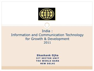 India :   Information and Communication Technology for Growth & Development  2011