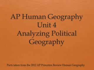 AP Human Geography Unit 4 Analyzing  Political Geography