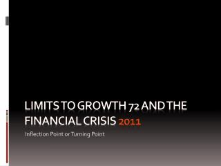 Limits to growth 72 and the financial crisis  2011