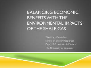 Balancing economic Benefits with the Environmental Impacts of the Shale Gas