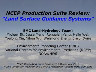"NCEP Production Suite Review : ""Land  Surface Guidance Systems"""