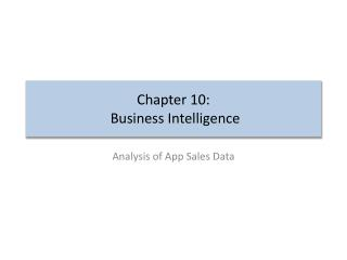 Chapter 10:  Business Intelligence