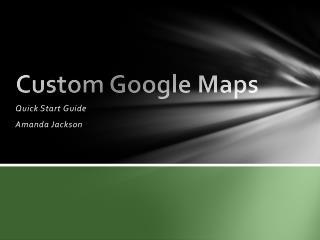 Custom Google Maps