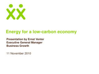 Energy for a  low-carbon  e conomy