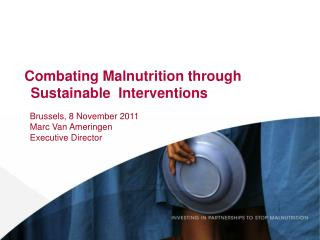 Combating Malnutrition through  Sustainable  Interventions