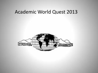Academic World  Q uest 2013