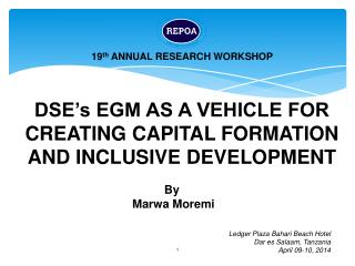DSE's EGM AS A VEHICLE FOR CREATING CAPITAL FORMATION AND INCLUSIVE  DEVELOPMENT
