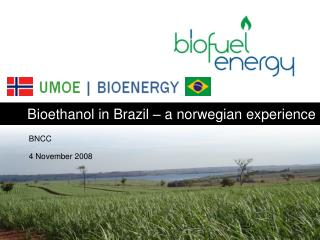 Bioethanol in Brazil – a norwegian experience