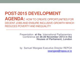 Post-2015 Development Agenda:  How to create opportunities for decent jobs and ensure inclusive growth which reduces pov