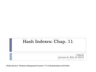 Hash Indexes: Chap.  11