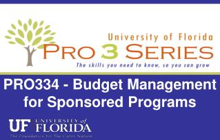 PRO334 - Budget Management for Sponsored Programs