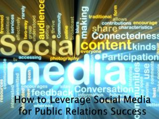 How to Leverage Social Media for Public Relations Success