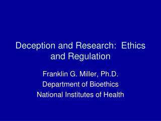 Deception and Research:  Ethics and Regulation