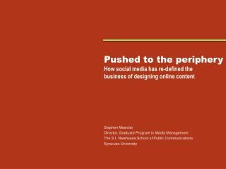 Pushed to the periphery How social media has re-defined the  business of designing online content