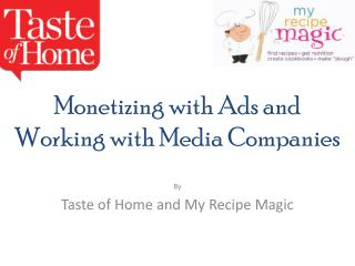 Monetizing with Ads and Working with Media Companies