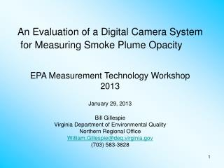 An Evaluation of a Digital Camera System  for Measuring Smoke Plume Opacity