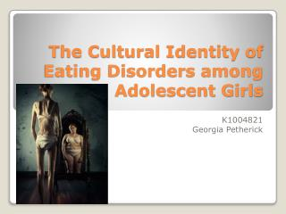 The Cultural Identity of Eating Disorders among Adolescent Girls