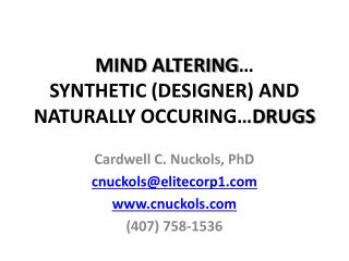 MIND ALTERING … SYNTHETIC (DESIGNER) AND NATURALLY OCCURING… DRUGS