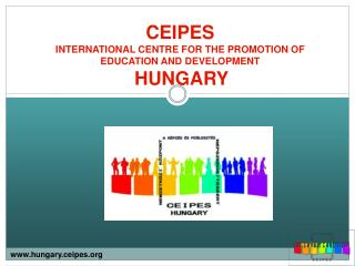 CEIPES  INTERNATIONAL CENTRE FOR THE PROMOTION OF EDUCATION AND DEVELOPMENT HUNGARY