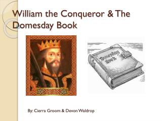 William the Conqueror & The Domesday Book