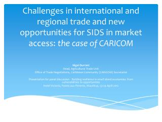 Challenges in international and regional trade and new opportunities for SIDS in market access:  the case of CARICOM