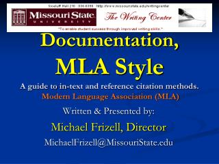 Documentation, MLA Style A guide to in-text and reference citation methods. Modern Language Association (MLA)