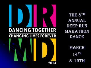 The  8 th  Annual Deep Run Marathon Dance March  14 th & 15th