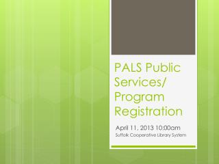 PALS Public Services/ Program Registration