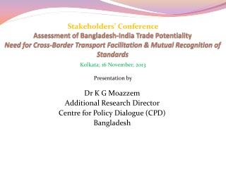 Assessment of Bangladesh-India Trade Potentiality Need for Cross-Border Transport Facilitation & Mutual Recognition