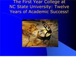 The First Year College at NC State University: Twelve Years of ...