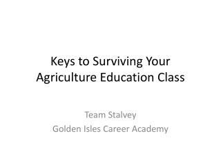 Keys to Surviving Your Agriculture Education Class