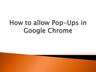 How to allow Pop-Ups in Google  Chrome