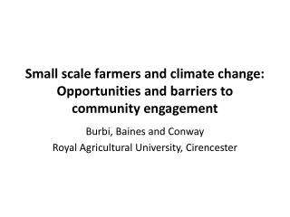 Small scale farmers and climate change: Opportunities and barriers to community engagement