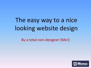 The easy way to a nice looking website design