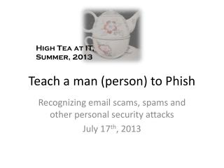 Teach a man (person) to Phish