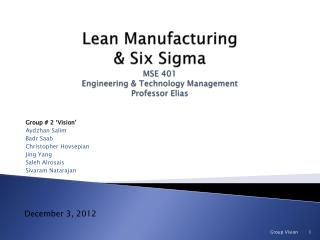 Lean Manufacturing  & Six Sigma MSE 401 Engineering & Technology Management Professor Elias