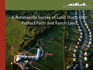 A Nationwide Survey of Land Trusts that Protect Farm and Ranch Land